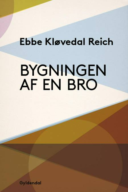 Bygningen af en bro af Ebbe Kløvedal Reich
