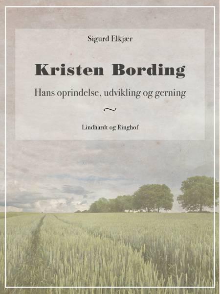 Kristen Bording: Hans oprindelse, udvikling og gerning af Sigurd Elkjær