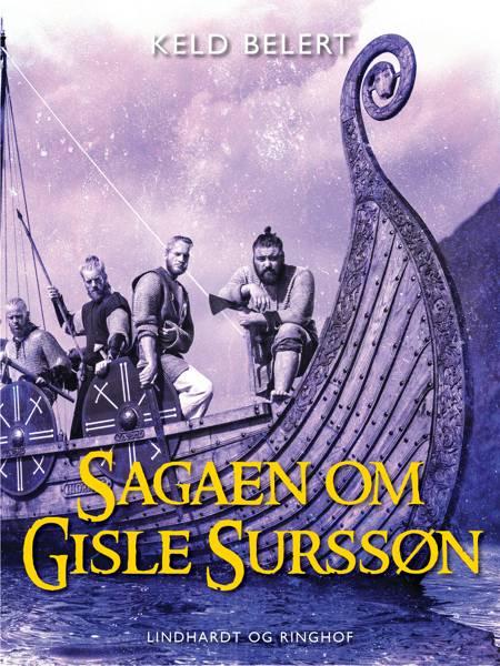 Sagaen om Gisle Surssøn af Keld Belert