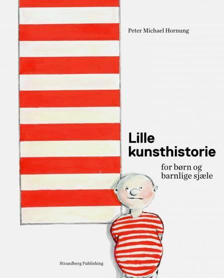 Lille kunsthistorie for børn og barnlige sjæle af Peter Michael Hornung