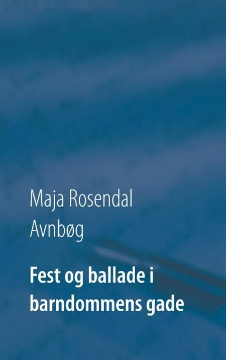 Fest og ballade i barndommens gade af Maja Rosendal Avnbøg