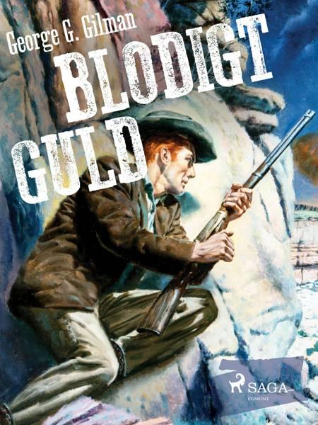 Blodigt guld af George G. Gilman