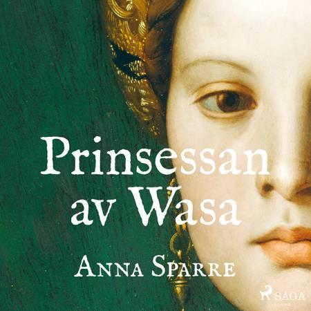 Prinsessan av Wasa af Anna Sparre