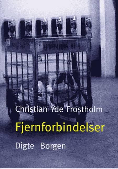 Fjernforbindelser af Christian Yde Frostholm