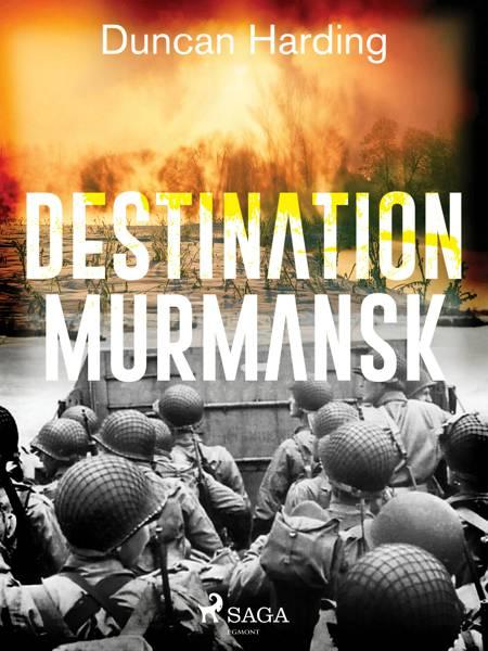 Destination Murmansk af Duncan Harding