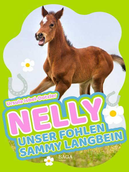 Nelly - Unser Fohlen Sammy Langbein af Ursula Isbel Dotzler