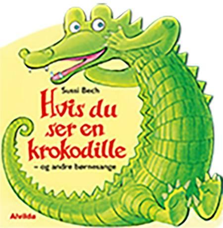 Hvis du ser en krokodille - og andre børnesange af Sussi Bech