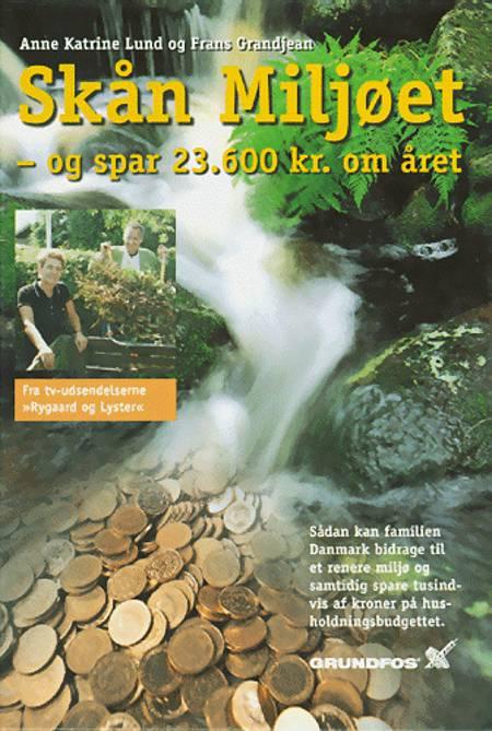 Skån miljøet af Anne Katrine Lund og Frans Grandjean