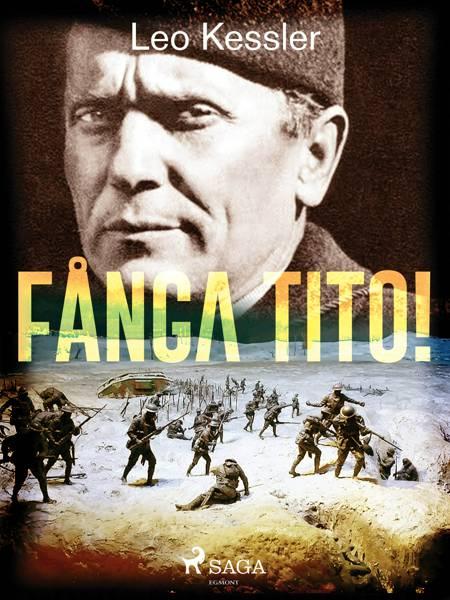 Fånga Tito! af Leo Kessler
