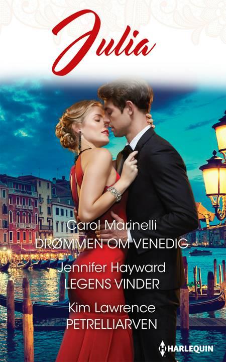 Drømmen om Venedig/Legens vinder/Petrelliarven af Kim Lawrence, Carol Marinelli og Jennifer Hayward