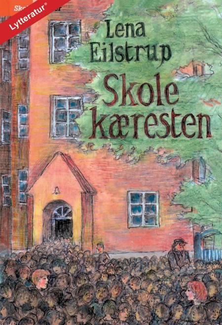 Skolekæresten af Lena Eilstrup