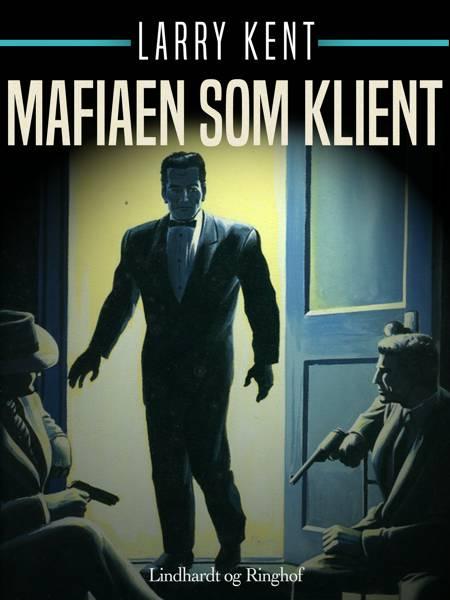 Mafiaen som klient af Larry Kent