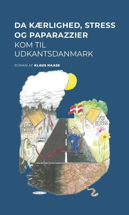 Da kærlighed, stress og paparazzier kom til Udkantsdanmark af Klaus Haase