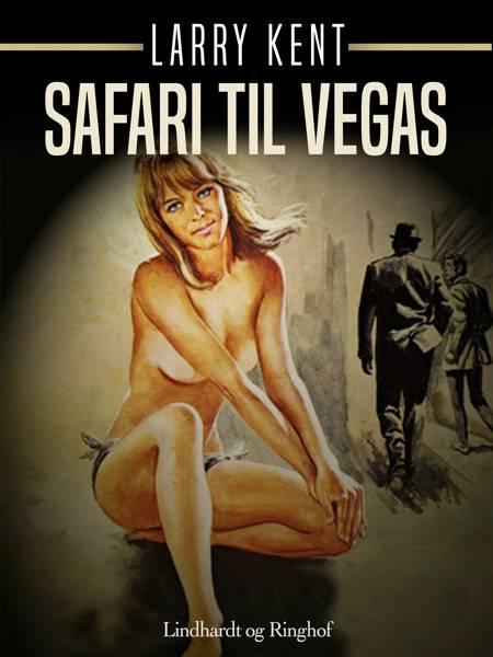 Safari til Vegas af Larry Kent