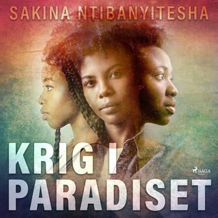 Krig i paradiset af Sakina Ntibanyitesha