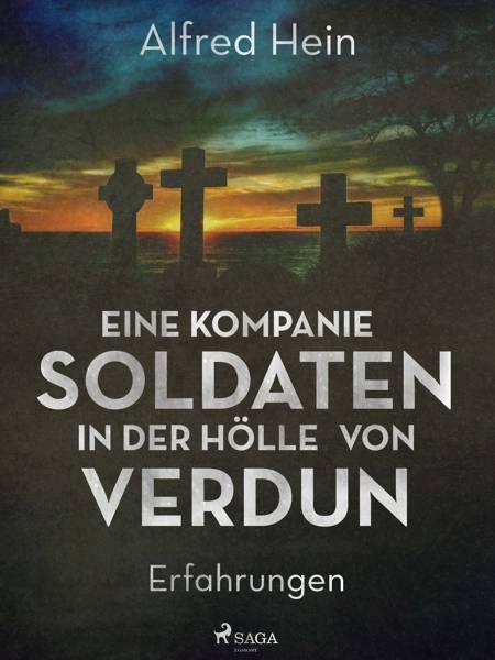Eine Kompanie Soldaten - In der Hölle von Verdun af Alfred Hein