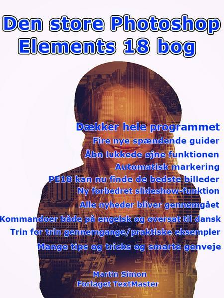 Den store Photoshop Elements 18 bog af Martin Simon