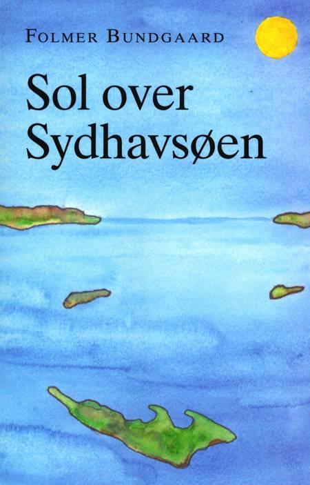 Sol over Sydhavsøen af Folmer Bundgaard