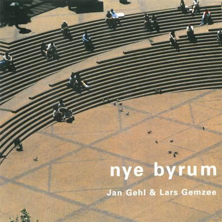 Nye byrum af Jan Gehl og Lars Gemzøe