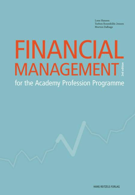 Financial management for the academy profession programme af Lone Hansen, Morten Dalbøge og Torben Rosenkilde Jensen
