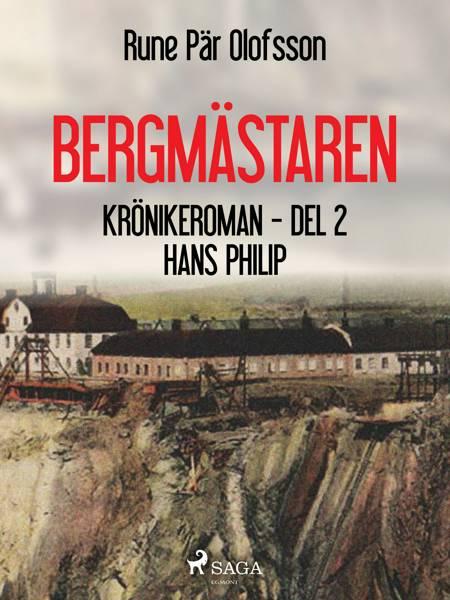 Bergmästaren : krönikeroman. D. 2, Hans Philip af Rune Pär Olofsson