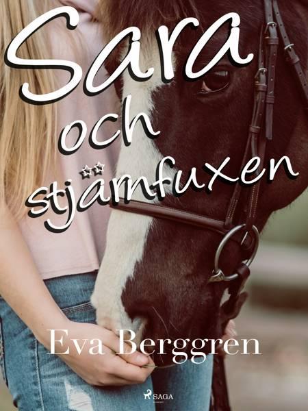 Sara och stjärnfuxen af Eva Berggren