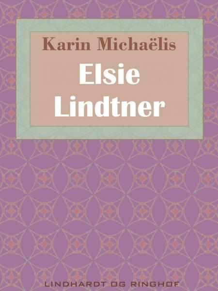 Elsie Lindtner af Karin Michaëlis