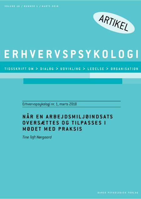 Når en arbejdsmiljøindsats oversættes og tilpasses i mødet med praksis af Tine Toft Nørgaard