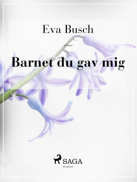 Barnet du gav mig af Eva Busch