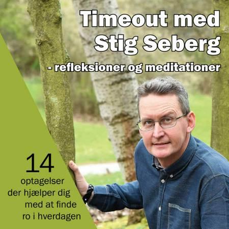 Timeout med Stig Seberg - refleksioner og meditationer af Stig Seberg