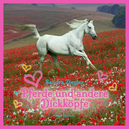 Pferde und andere Dickköpfe af Sandra Ziegler