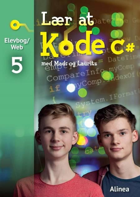 Lær at kode C#, Elevbog/Web af Mads Villum Nielsen og Lauritz Christian Holme