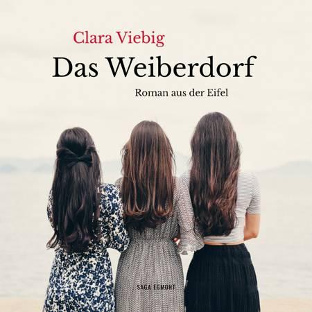 Das Weiberdorf (Roman aus der Eifel) af Clara Viebig