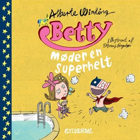 Betty møder en superhelt af Alberte Winding og Rasmus Bregnhøi
