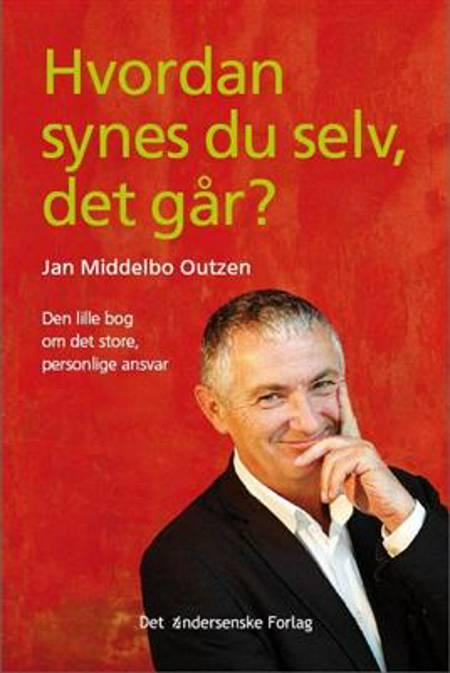 Hvordan synes du selv, det går? af Jan Middelbo Outzen