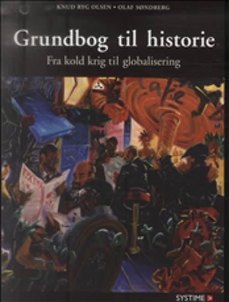 Grundbog til historie 3 af Knud Ryg Olsen og Olaf Søndberg