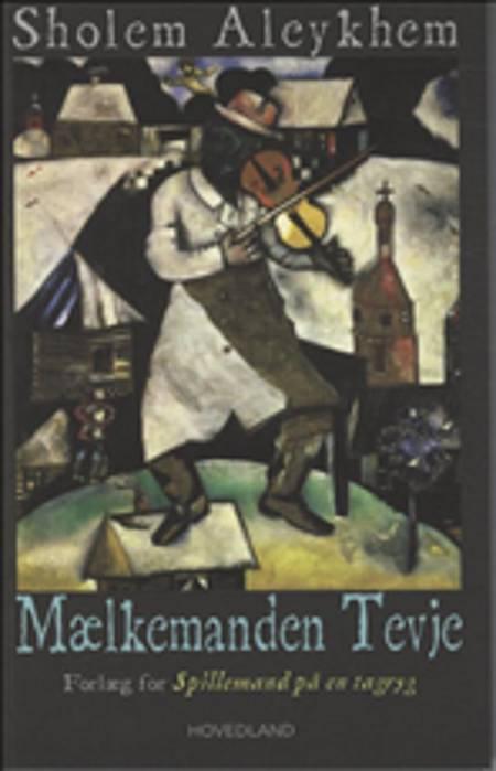 Mælkemanden Tevje af Scholem Aleichem