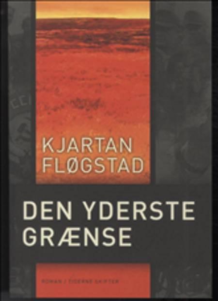 Den yderste grænse af Kjartan Fløgstad