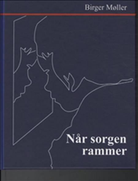 Når sorgen rammer af Birger Møller