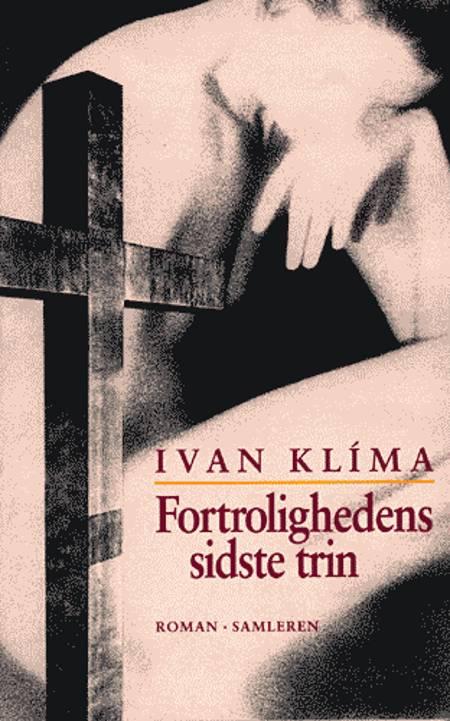 Fortrolighedens sidste trin af Ivan Klíma
