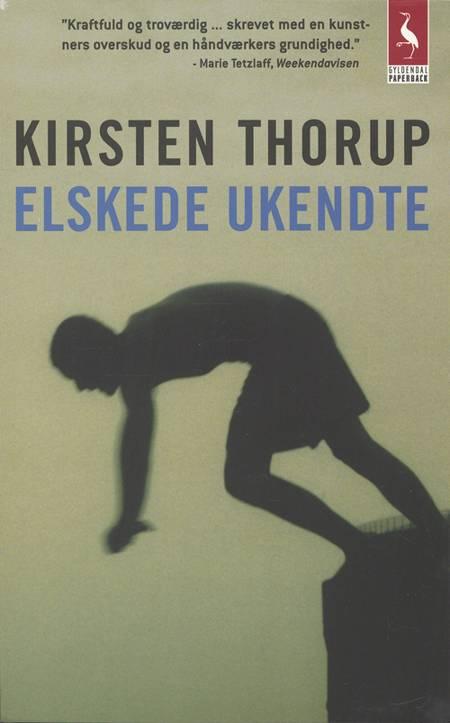 Elskede ukendte af Kirsten Thorup