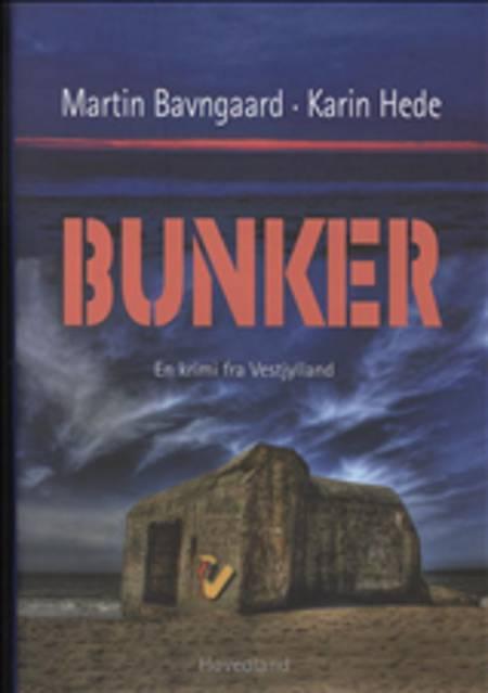 Bunker af Karin Hede, Martin Bavngaard, Karin, Martin Bavngård og Hede