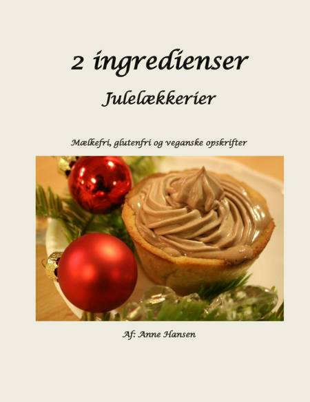 2 ingredienser - julelækkerier af Anne Hansen