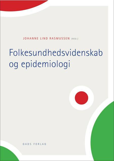 Folkesundhedsvidenskab og epidemiologi af Nete Hornnes, Lene Povlsen og Mads Kamper-Jørgensen m.fl.