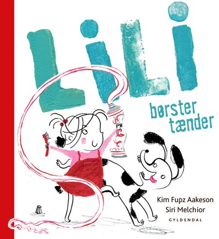 Lili børster tænder af Kim Fupz Aakeson og Siri Melchior