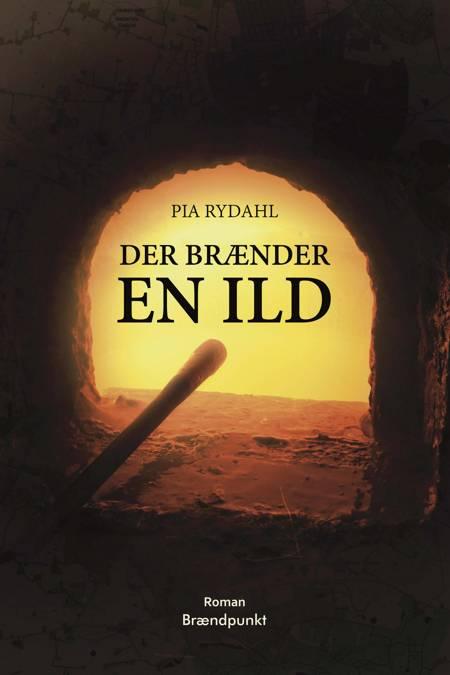 Der brænder en ild af Pia Rydahl