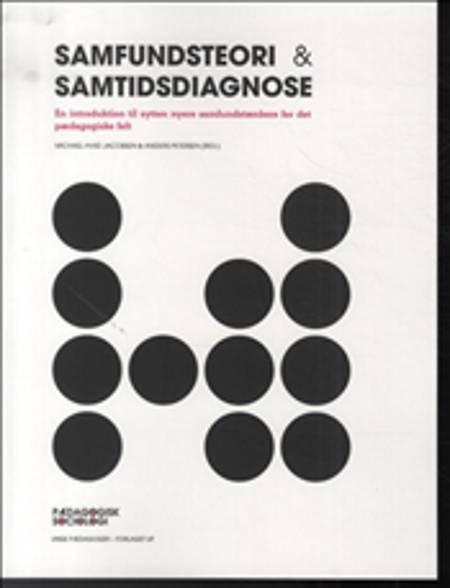 Samfundsteori & samtidsdiagnose af Michael Hviid Jacobsen