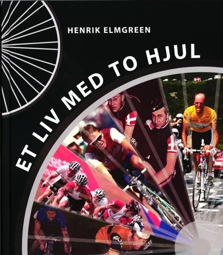 Et liv med to hjul af Henrik Elmgreen