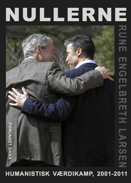 Nullerne - humanistisk værdikamp 2001-2011 af Rune Engelbreth Larsen