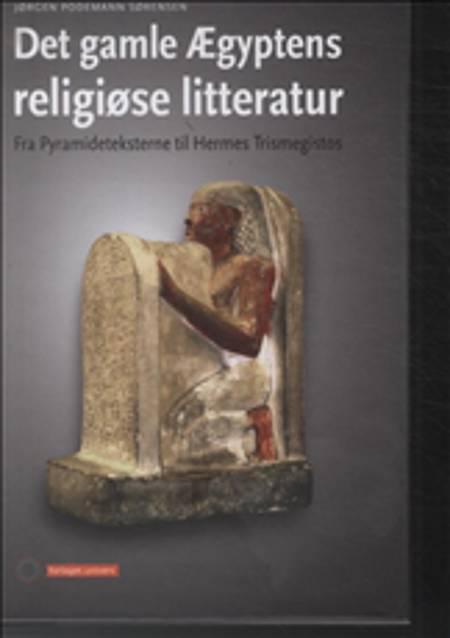 Det gamle Ægyptens religiøse litteratur af Jørgen Podeman Sørensen
